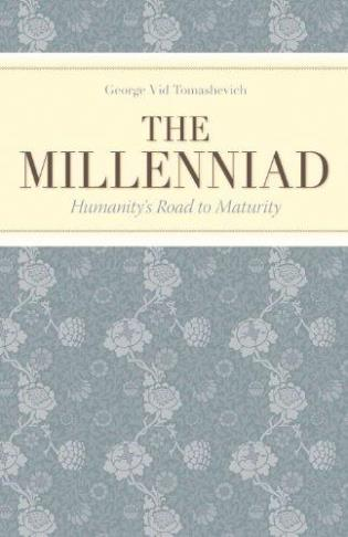 Cover image for the book The Millenniad: Humanity's Road to Maturity