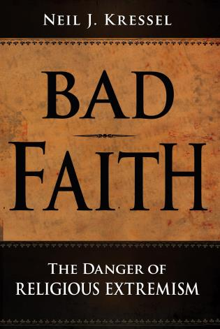 Cover image for the book Bad Faith: The Danger of Religious Extremism