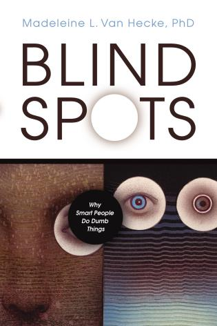 Cover image for the book Blind Spots: Why Smart People Do Dumb Things