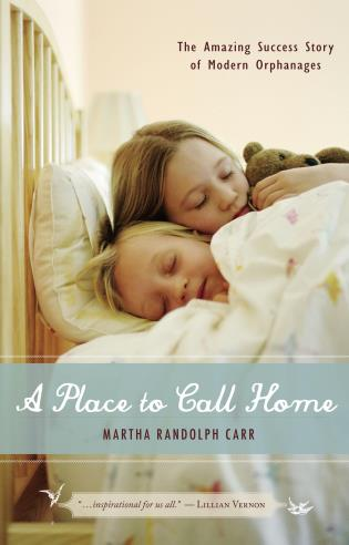 Cover image for the book A Place to Call Home: The Amazing Success Story of Modern Orphanages