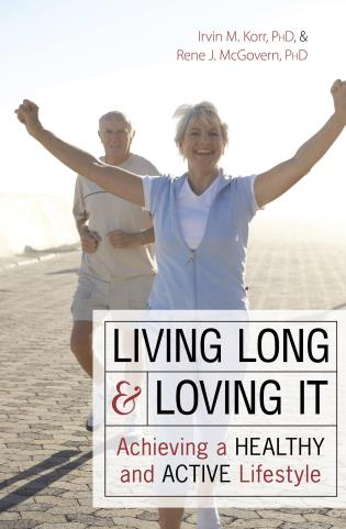 Cover image for the book Living Long & Loving It: Achieving a Healthy and Active Lifestyle