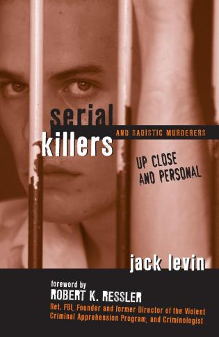 Cover image for the book Serial Killers and Sadistic Murderers: Up Close and Personal