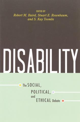 Cover image for the book Disability: The Social, Political, and Ethical Debate