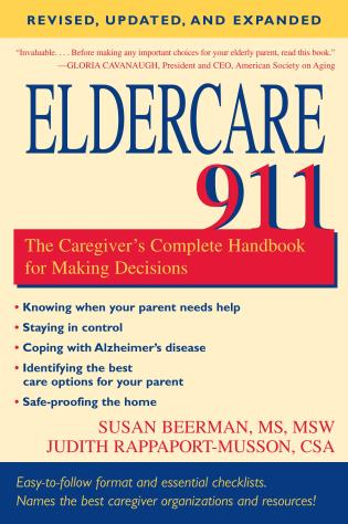 Cover image for the book Eldercare 911: The Caregiver's Complete Handbook for Making Decisions (Revised, Updated, and Expanded)