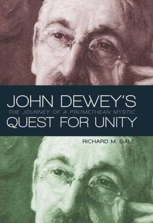 Cover image for the book John Dewey's Quest for Unity: The Journey of a Promethean Mystic