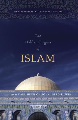 Cover image for the book The Hidden Origins of Islam: New Research into Its Early History