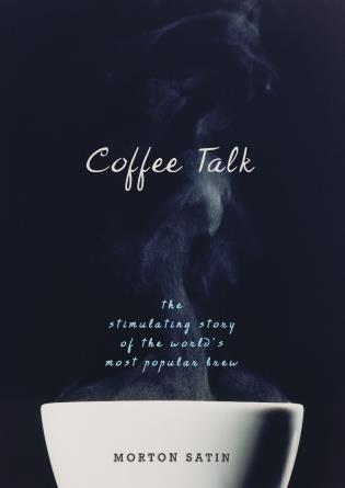 Cover image for the book Coffee Talk: The Stimulating Story of the World's Most Popular Brew
