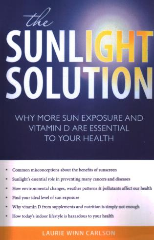 Cover image for the book The Sunlight Solution: Why More Sun Exposure and Vitamin D are Essential to Your Health