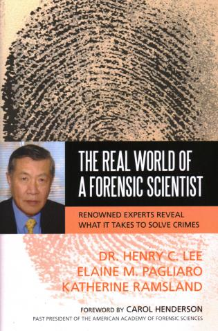Cover image for the book The Real World of a Forensic Scientist: Renowned Experts Reveal What It Takes to Solve Crimes