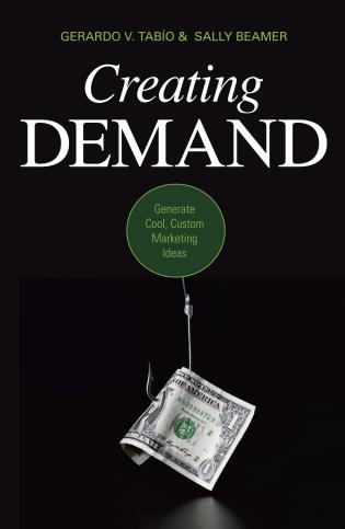 Cover image for the book Creating Demand: Generate Cool, Custom Marketing Ideas