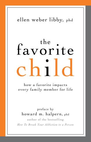 Cover image for the book The Favorite Child: How a Favorite Impacts Every Family Member for Life