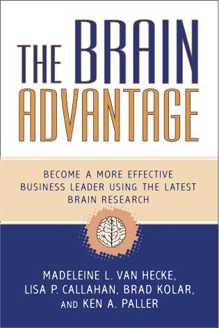 Cover image for the book The Brain Advantage: Become a More Effective Business Leader Using the Latest Brain Research