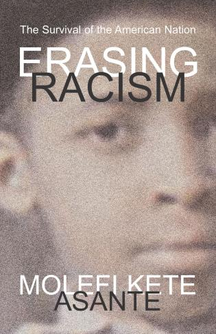 Cover image for the book Erasing Racism: The Survival of the American Nation