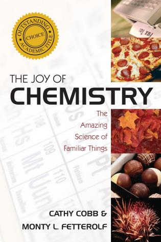 Cover image for the book The Joy of Chemistry: The Amazing Science of Familiar Things