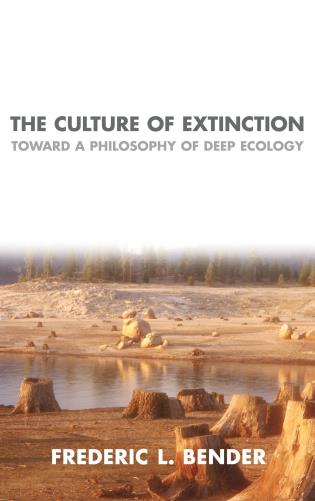 Cover image for the book The Culture of Extinction: Toward a Philosophy of Deep Ecology