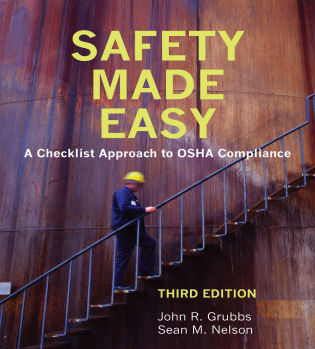 Cover image for the book Safety Made Easy: A Checklist Approach to OSHA Compliance, Third Edition