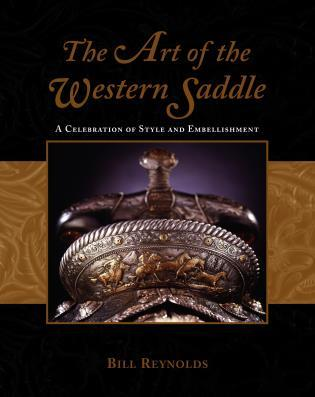 Cover image for the book Art of the Western Saddle: A Celebration Of Style And Embellishment, First Edition