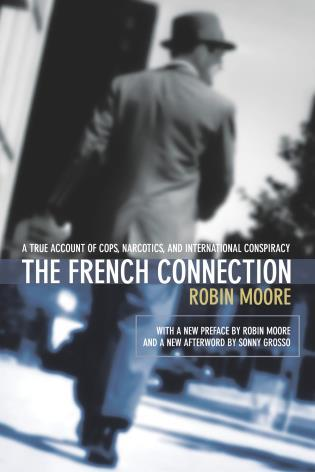 Cover image for the book French Connection: A True Account Of Cops, Narcotics, And International Conspiracy, First Edition
