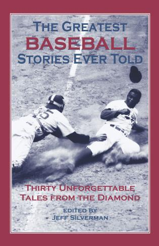 Cover image for the book Greatest Baseball Stories Ever Told: Thirty Unforgettable Tales From The Diamond, First Edition