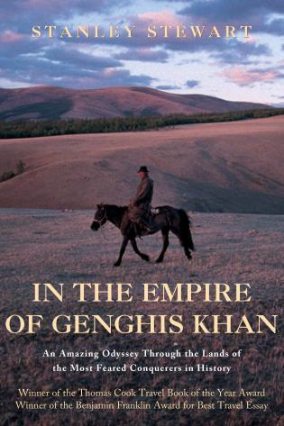 Cover image for the book In the Empire of Genghis Khan: An Amazing Odyssey Through The Lands Of The Most Feared Conquerors In History, First Edition