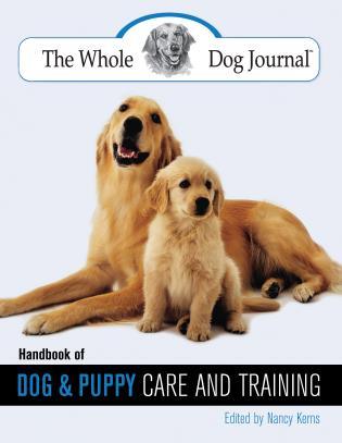 Cover image for the book Whole Dog Journal Handbook of Dog and Puppy Care and Training