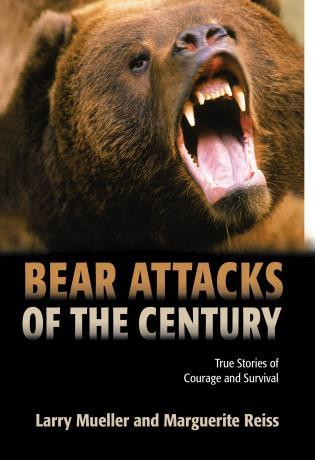 Cover image for the book Bear Attacks of the Century: True Stories Of Courage And Survival, First Edition