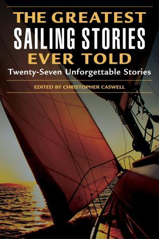 Cover image for the book Greatest Sailing Stories Ever Told: Twenty-Seven Unforgettable Stories, First Edition