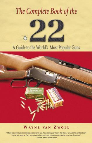 Cover image for the book Complete Book of the .22: A Guide To The World's Most Popular Guns, First Edition