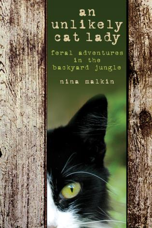 Cover image for the book Unlikely Cat Lady: Feral Adventures In The Backyard Jungle