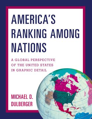 Cover image for the book America's Ranking Among Nations: A Global Perspective of the United States in Graphic Detail