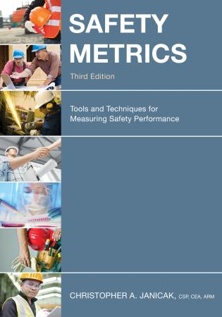 Cover image for the book Safety Metrics: Tools and Techniques for Measuring Safety Performance, Third Edition