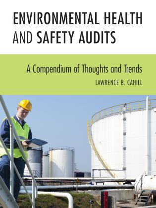 Cover image for the book Environmental Health and Safety Audits: A Compendium of Thoughts and Trends