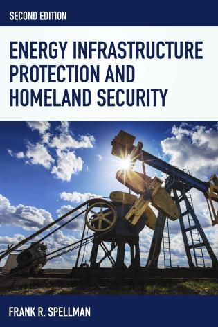 Cover image for the book Energy Infrastructure Protection and Homeland Security, Second Edition