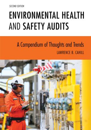 Cover image for the book Environmental Health and Safety Audits: A Compendium of Thoughts and Trends, Second Edition
