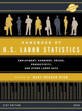 Cover image for the book Handbook of U.S. Labor Statistics 2018: Employment, Earnings, Prices, Productivity, and Other Labor Data, 21st Edition
