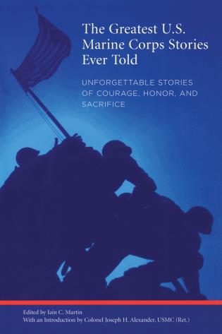 Cover image for the book Greatest U.S. Marine Corps Stories Ever Told: Unforgettable Stories Of Courage, Honor, And Sacrifice