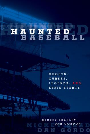 Cover image for the book Haunted Baseball: Ghosts, Curses, Legends, And Eerie Events
