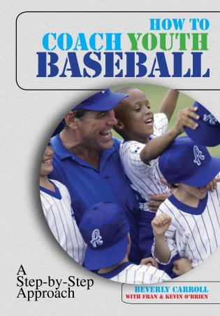 Cover image for the book How to Coach Youth Baseball: A Step-By-Step Approach