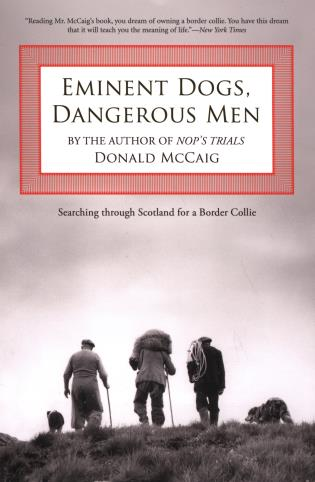 Cover image for the book Eminent Dogs, Dangerous Men: Searching Through Scotland For A Border Collie