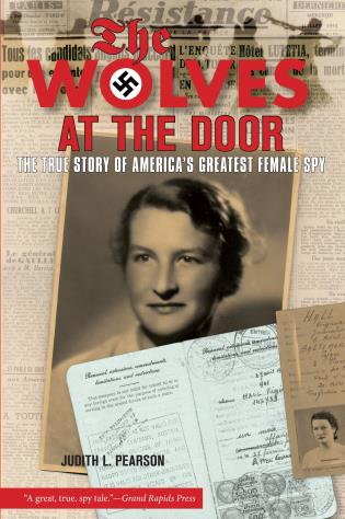 Cover image for the book Wolves at the Door: The True Story Of America's Greatest Female Spy