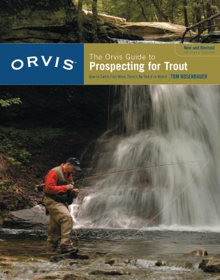 Cover image for the book Orvis Guide to Prospecting for Trout, New and Revised: How To Catch Fish When There's No Hatch To Match