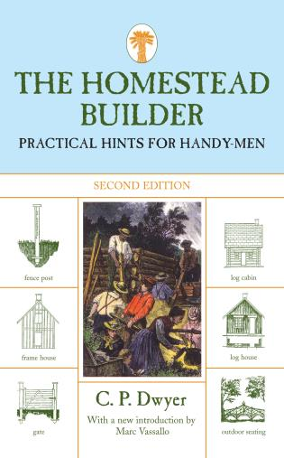 Cover image for the book Homestead Builder: Practical Hints For Handy-Men, Second Edition