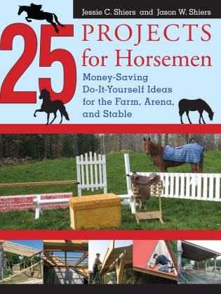 25 projects for horsemen money saving do it yourself ideas for 25 projects for horsemen solutioingenieria Choice Image