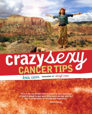 Cover image for the book Crazy Sexy Cancer Tips, First Edition