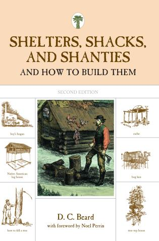 Cover image for the book Shelters, Shacks, and Shanties: And How To Build Them, Second Edition