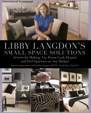 Cover image for the book Libby Langdon's Small Space Solutions: Secrets For Making Any Room Look Elegant And Feel Spacious On Any Budget