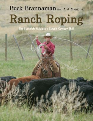 Cover image for the book Ranch Roping: The Complete Guide To A Classic Cowboy Skill