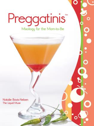 Cover image for the book Preggatinis™: Mixology For The Mom-To-Be, First Edition