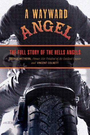 Cover image for the book Wayward Angel: The Full Story Of The Hells Angels, Second Edition