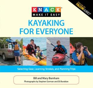 Cover image for the book Knack Kayaking for Everyone: Selecting Gear, Learning Strokes, And Planning Trips